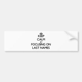 Guarde la calma centrándose en apellidos pegatina para auto