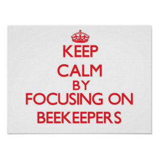 Guarde la calma centrándose en apicultores poster