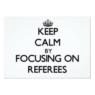 Guarde la calma centrándose en árbitros invitaciones personales