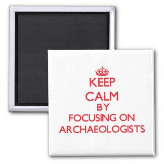 Guarde la calma centrándose en arqueólogos imán para frigorifico