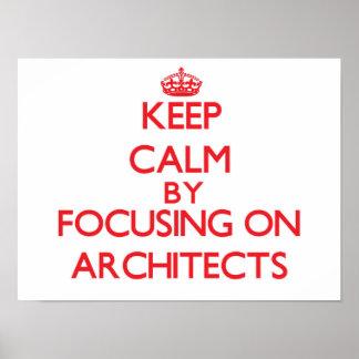 Guarde la calma centrándose en arquitectos póster