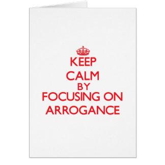 Guarde la calma centrándose en arrogancia tarjeta