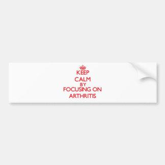 Guarde la calma centrándose en artritis etiqueta de parachoque