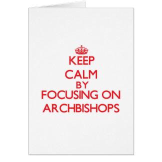 Guarde la calma centrándose en arzobispos tarjeta de felicitación