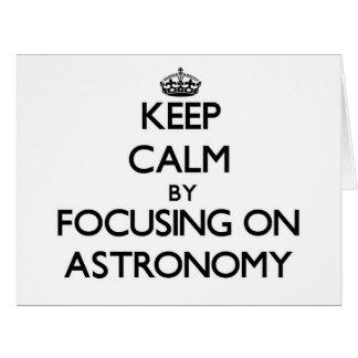 Guarde la calma centrándose en astronomía tarjeta de felicitación grande