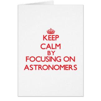 Guarde la calma centrándose en astrónomos tarjeta de felicitación