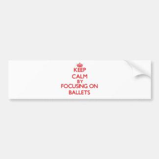 Guarde la calma centrándose en ballets pegatina de parachoque