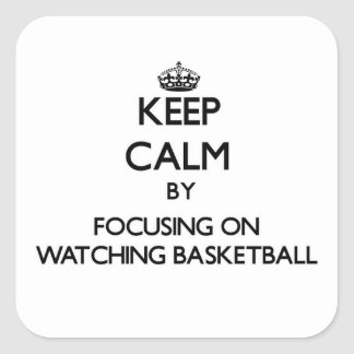 Guarde la calma centrándose en baloncesto de pegatina cuadrada