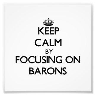 Guarde la calma centrándose en barones impresiones fotograficas