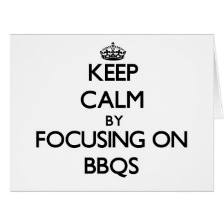 Guarde la calma centrándose en Bbqs Tarjeta De Felicitación Grande
