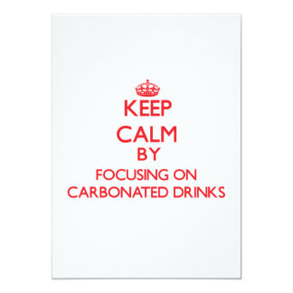 Guarde la calma centrándose en bebidas carbónicas invitación 12,7 x 17,8 cm