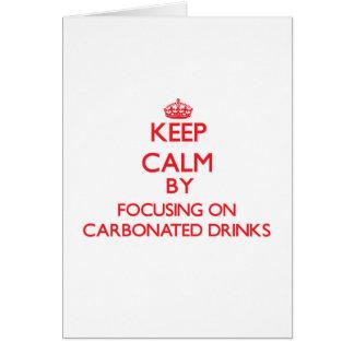 Guarde la calma centrándose en bebidas carbónicas tarjeta de felicitación