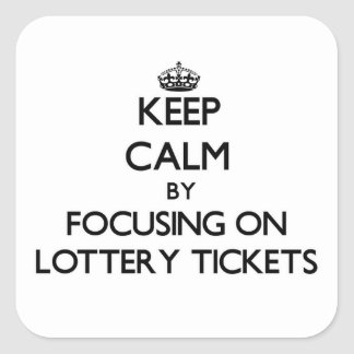Guarde la calma centrándose en boletos de lotería pegatina cuadrada