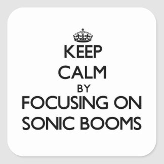 Guarde la calma centrándose en boomes sónicos