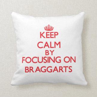 Guarde la calma centrándose en Braggarts Cojin