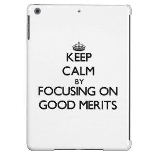 Guarde la calma centrándose en buenos méritos