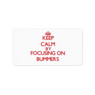 Guarde la calma centrándose en Bummers Etiquetas De Dirección