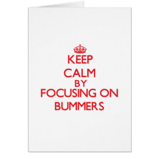 Guarde la calma centrándose en Bummers Felicitacion