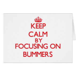 Guarde la calma centrándose en Bummers Tarjeton