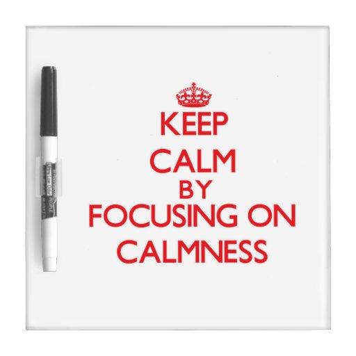Guarde la calma centrándose en Calmness Tableros Blancos