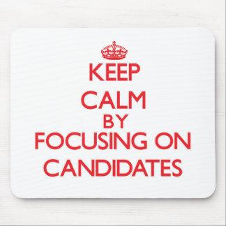 Guarde la calma centrándose en candidatos alfombrillas de raton