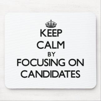 Guarde la calma centrándose en candidatos alfombrilla de raton