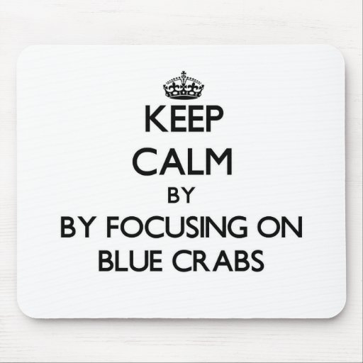 Guarde la calma centrándose en cangrejos azules tapete de ratones