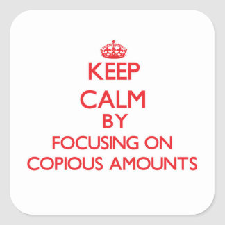 Guarde la calma centrándose en cantidades copiosas calcomanías cuadradass personalizadas
