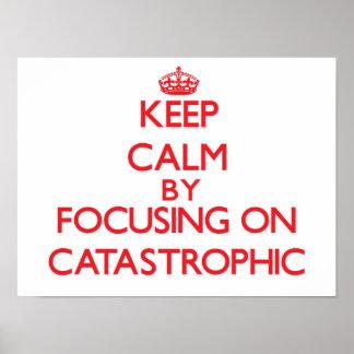 Guarde la calma centrándose en catastrófico posters