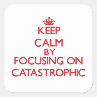 Guarde la calma centrándose en catastrófico pegatinas cuadradas personalizadas