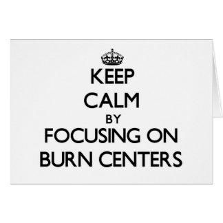 Guarde la calma centrándose en centros de quemadur felicitacion