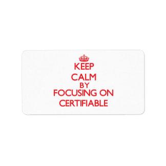 Guarde la calma centrándose en certificable etiquetas de dirección