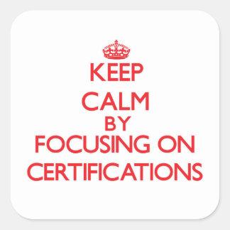 Guarde la calma centrándose en certificaciones pegatina cuadradas personalizadas