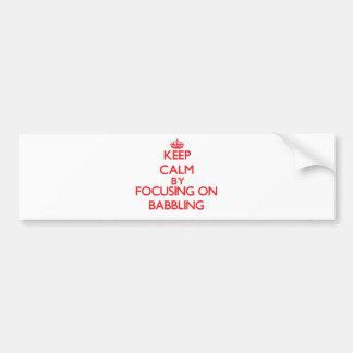 Guarde la calma centrándose en charla etiqueta de parachoque