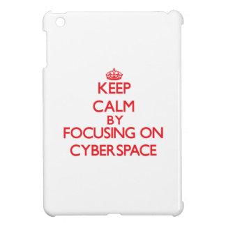 Guarde la calma centrándose en ciberespacio