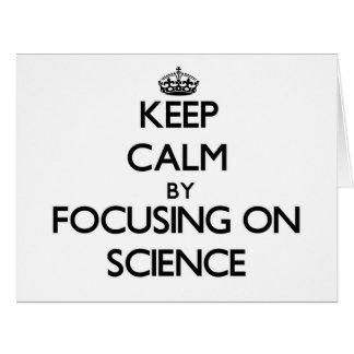 Guarde la calma centrándose en ciencia tarjeta de felicitación grande
