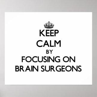 Guarde la calma centrándose en cirujanos de cerebr posters