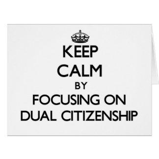 Guarde la calma centrándose en ciudadanía dual tarjeta de felicitación grande