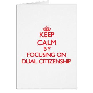 Guarde la calma centrándose en ciudadanía dual tarjeta de felicitación