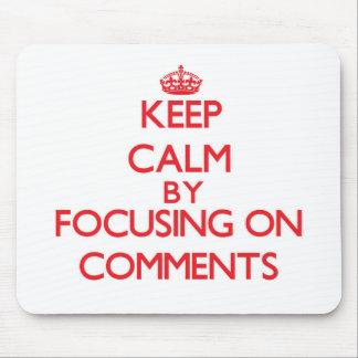 Guarde la calma centrándose en comentarios tapetes de ratón