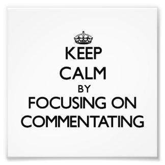 Guarde la calma centrándose en Commentating Impresiones Fotograficas