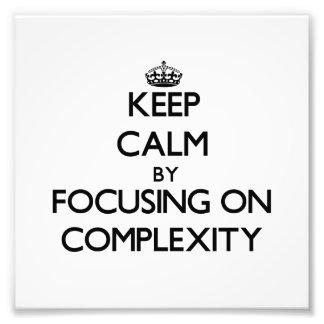 Guarde la calma centrándose en complejidad impresiones fotograficas
