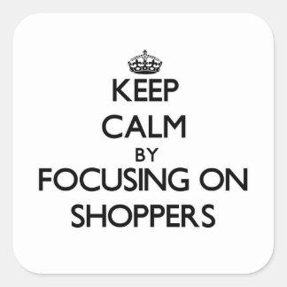 Guarde la calma centrándose en compradores