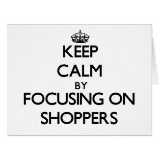 Guarde la calma centrándose en compradores tarjeta de felicitación grande