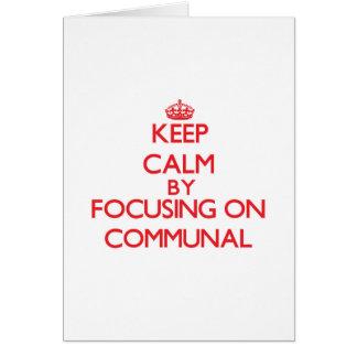 Guarde la calma centrándose en comunal tarjeta de felicitación