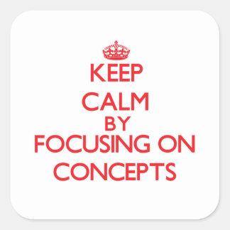 Guarde la calma centrándose en conceptos pegatina cuadrada