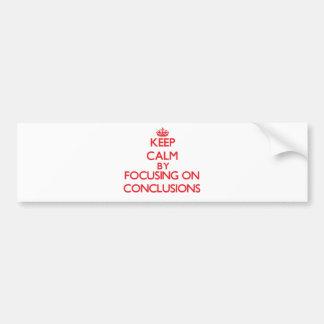 Guarde la calma centrándose en conclusiones etiqueta de parachoque