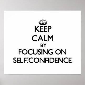 Guarde la calma centrándose en confianza en sí mis