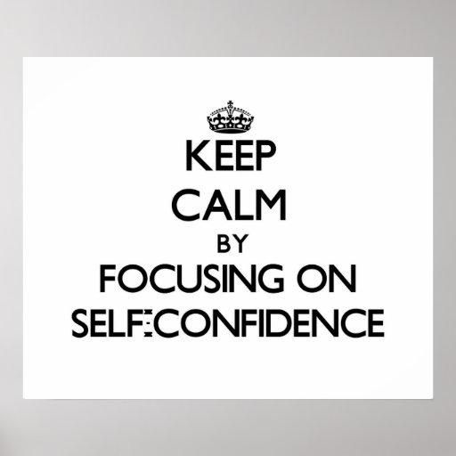 Guarde la calma centrándose en confianza en sí mis impresiones