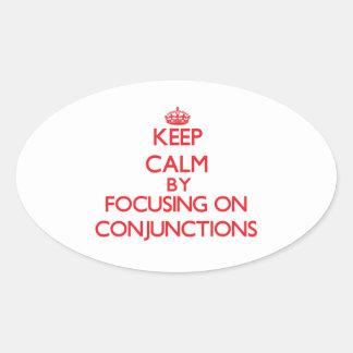 Guarde la calma centrándose en conjunciones colcomanias oval personalizadas